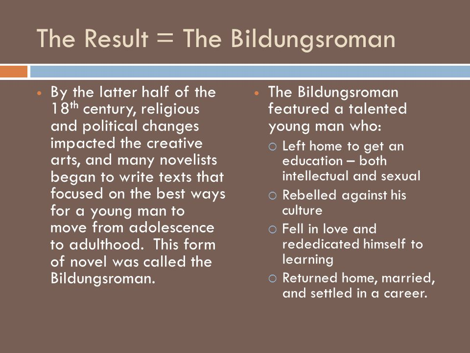 The Result = The Bildungsroman
