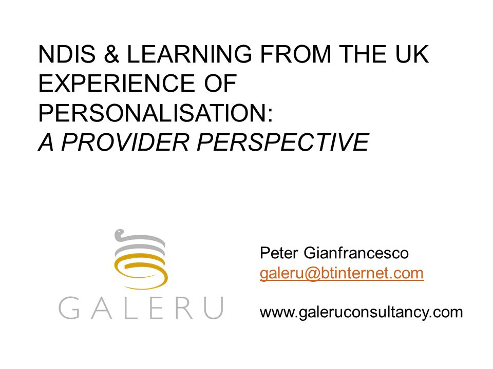 NDIS & LEARNING FROM THE UK EXPERIENCE OF PERSONALISATION: