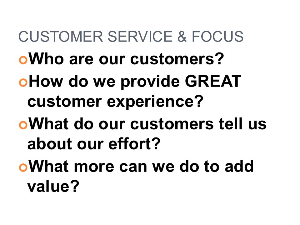 CUSTOMER SERVICE & FOCUS