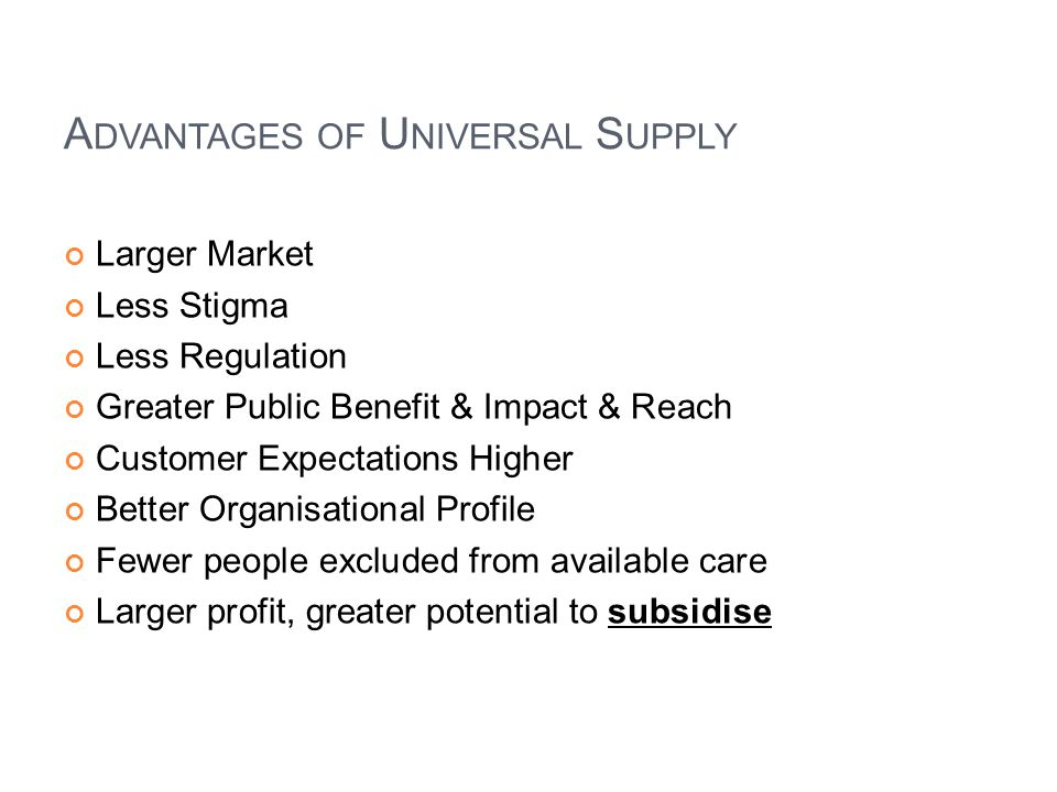 Advantages of Universal Supply