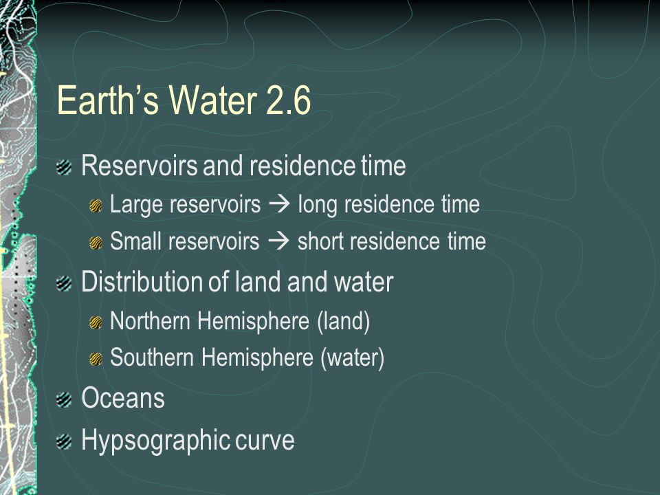 Earth's Water 2.6 Reservoirs and residence time