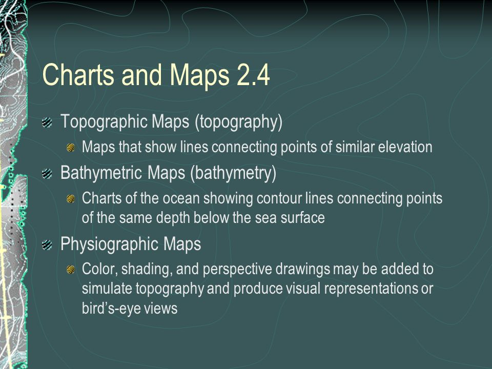 Charts and Maps 2.4 Topographic Maps (topography)