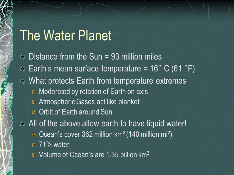 The Water Planet Distance from the Sun = 93 million miles