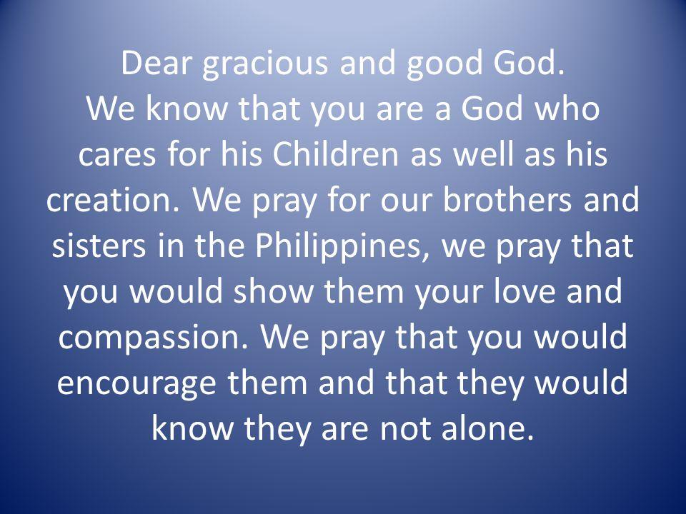 Dear gracious and good God