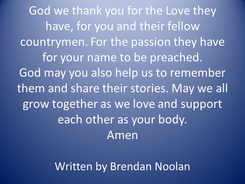 God we thank you for the Love they have, for you and their fellow countrymen.