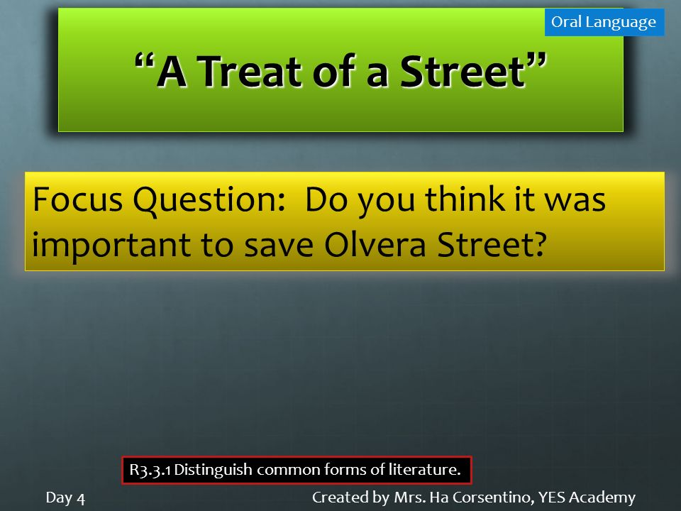 A Treat of a Street Oral Language. Focus Question: Do you think it was important to save Olvera Street