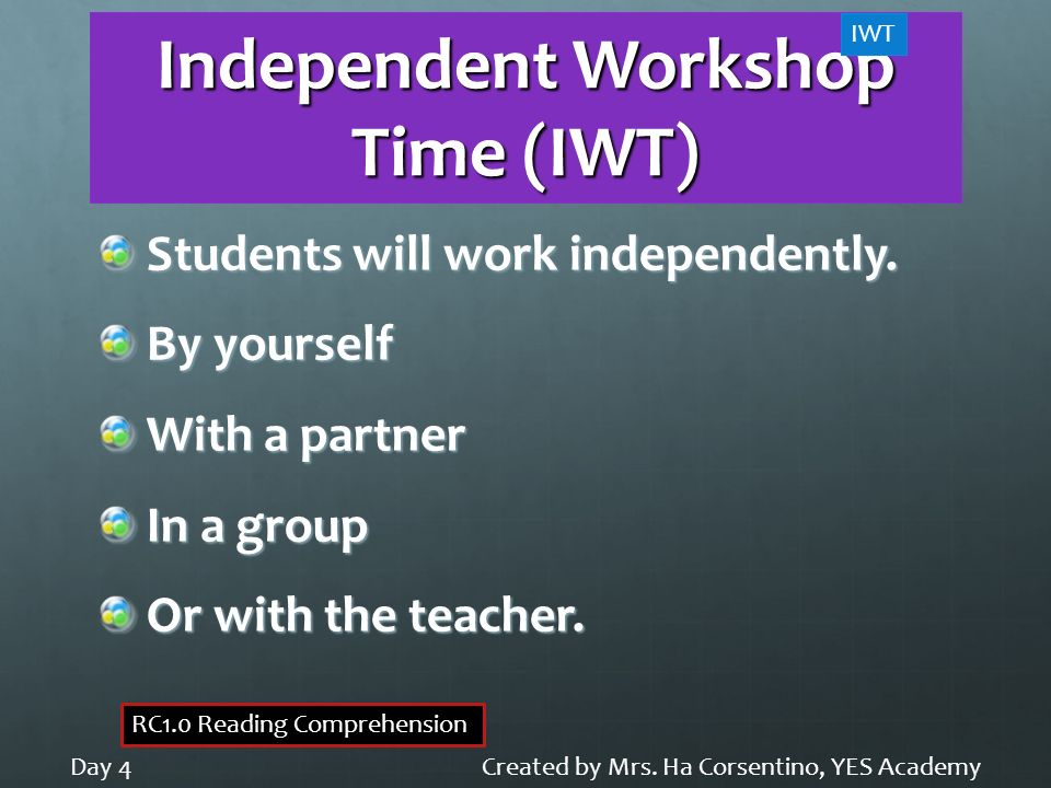 Independent Workshop Time (IWT)