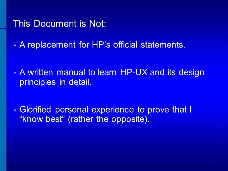 This Document is Not: A replacement for HP's official statements.