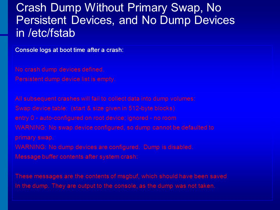 Crash Dump Without Primary Swap, No Persistent Devices, and No Dump Devices in /etc/fstab