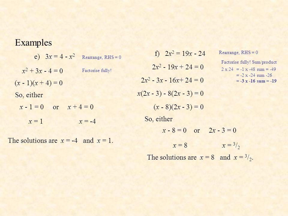 Examples f) 2x2 = 19x - 24 e) 3x = 4 - x2 2x2 - 19x + 24 = 0