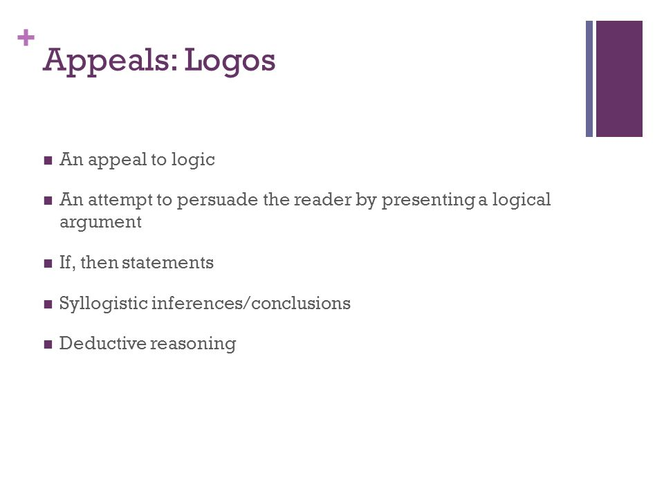 Appeals: Logos An appeal to logic