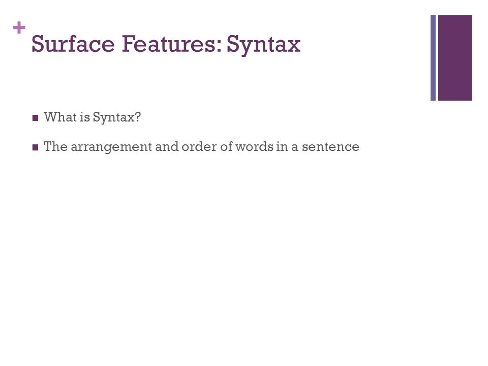 Surface Features: Syntax