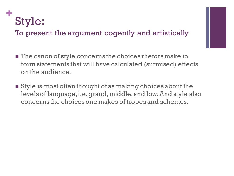 Style: To present the argument cogently and artistically