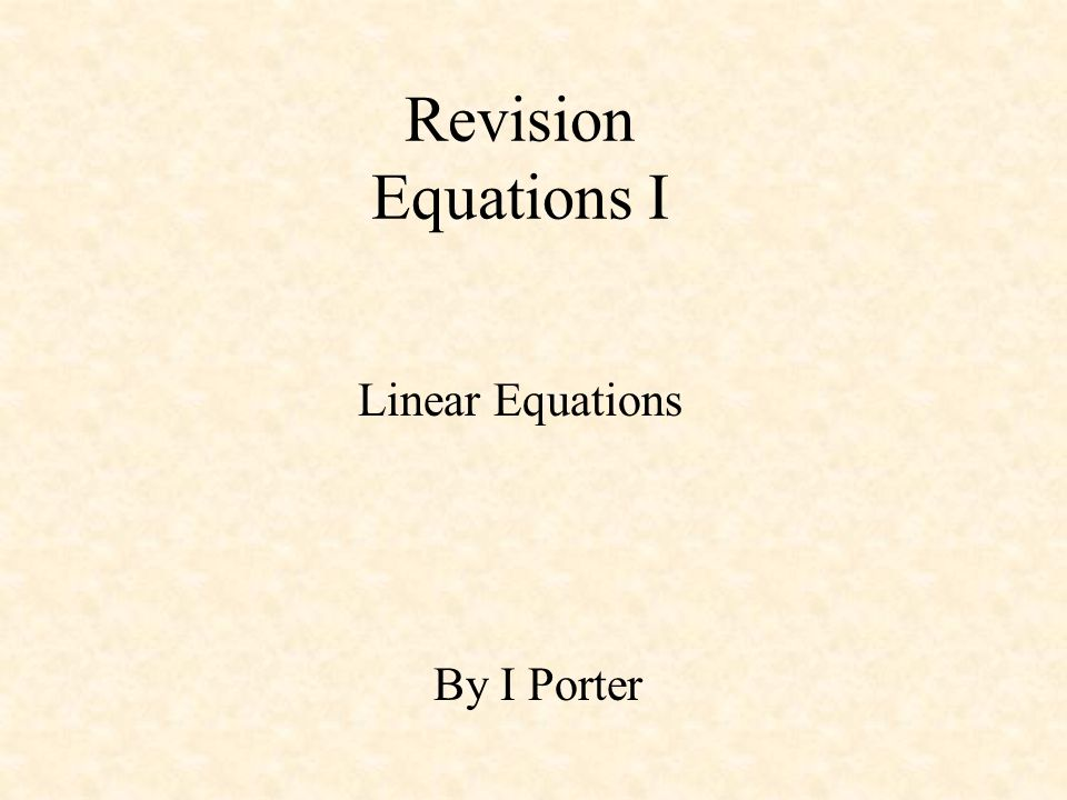 Revision Equations I Linear Equations By I Porter