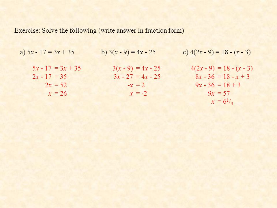 Exercise: Solve the following (write answer in fraction form)