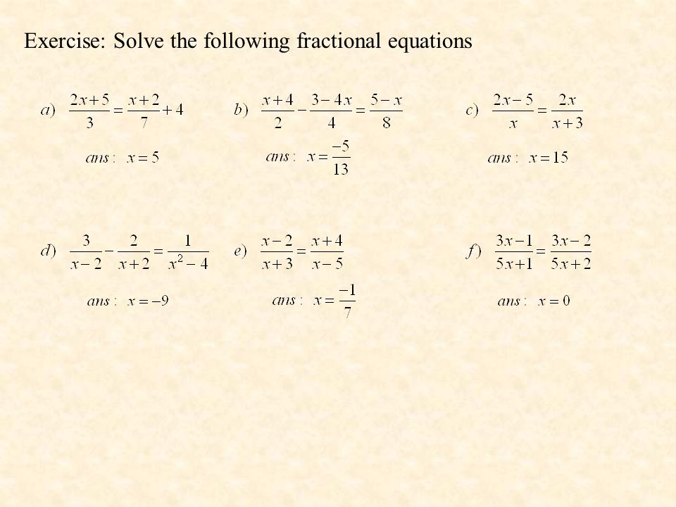 Exercise: Solve the following fractional equations