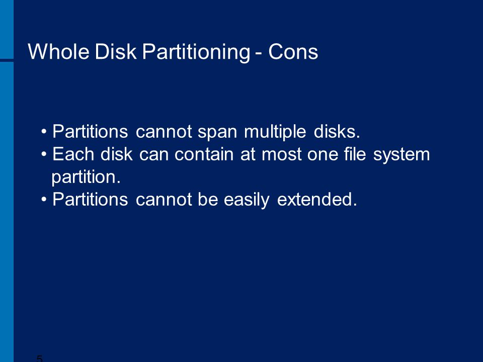 Whole Disk Partitioning - Cons