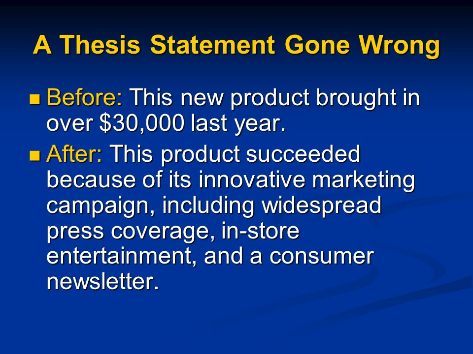 marketing thesis statements Some good thesis topics in marketing: what influence does advertising have on consumers' behavior do consumers fully understand a firm's brand values.