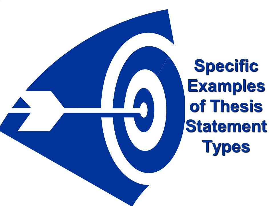 Specific Examples of Thesis Statement Types