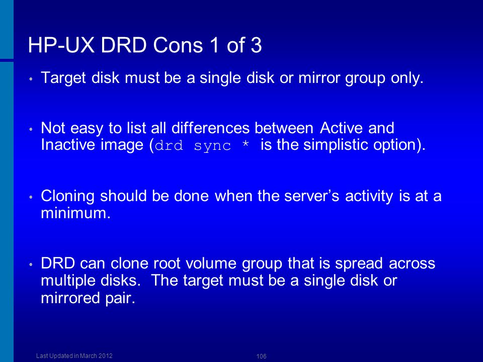 HP-UX DRD Cons 1 of 3 Dusan Baljevic. Target disk must be a single disk or mirror group only.