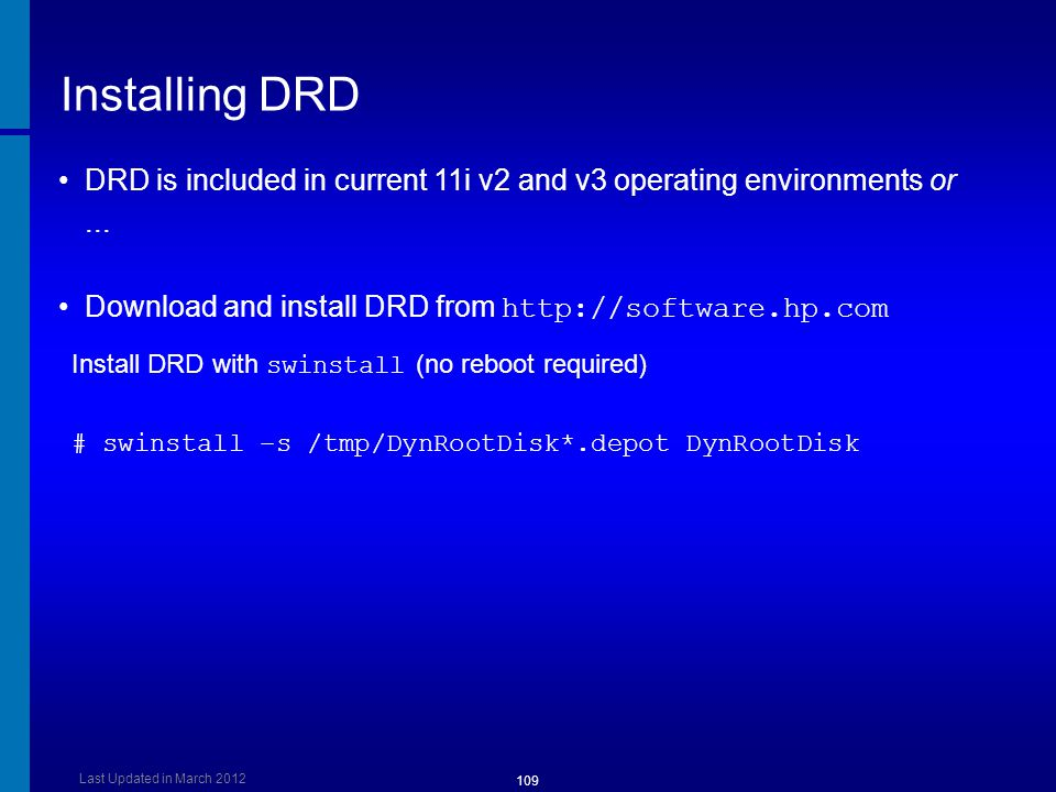 Installing DRD Dusan Baljevic. DRD is included in current 11i v2 and v3 operating environments or ...