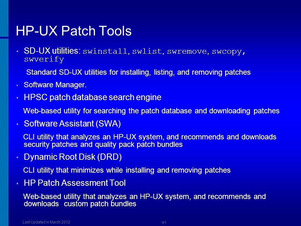 HP-UX Patch Tools Dusan Baljevic. SD-UX utilities: swinstall, swlist, swremove, swcopy, swverify.