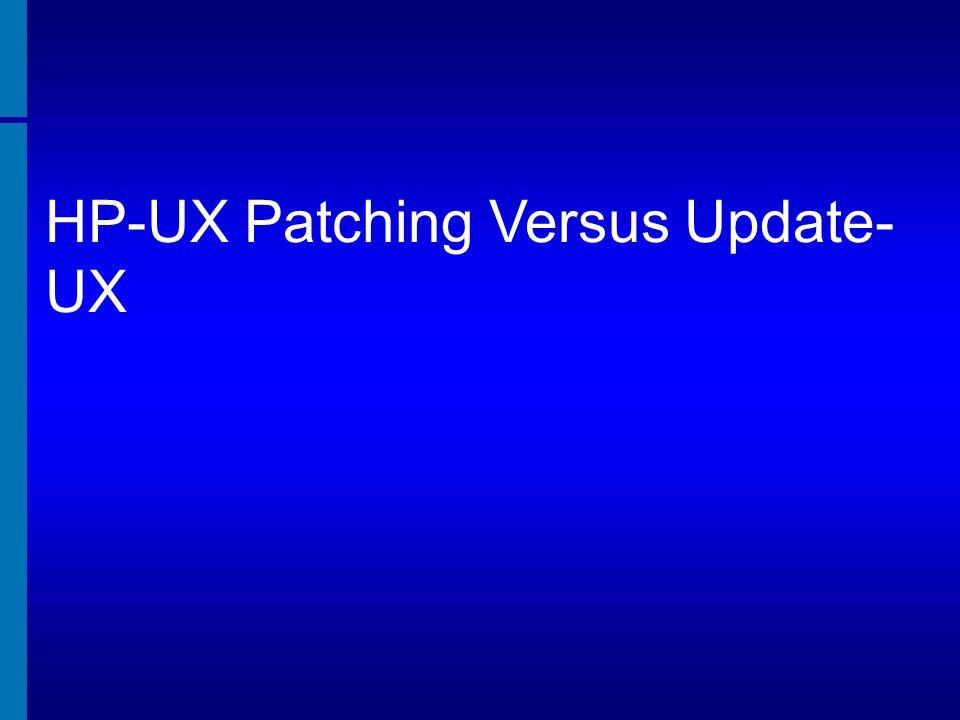 HP-UX Patching Versus Update-UX