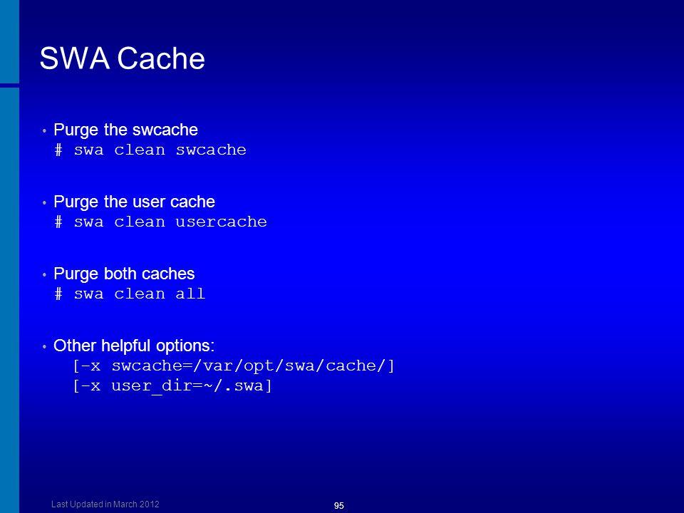 SWA Cache Purge the swcache # swa clean swcache