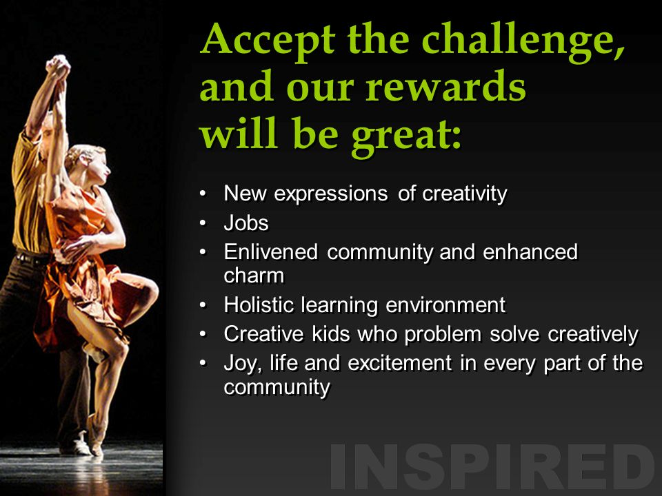 Accept the challenge, and our rewards will be great:
