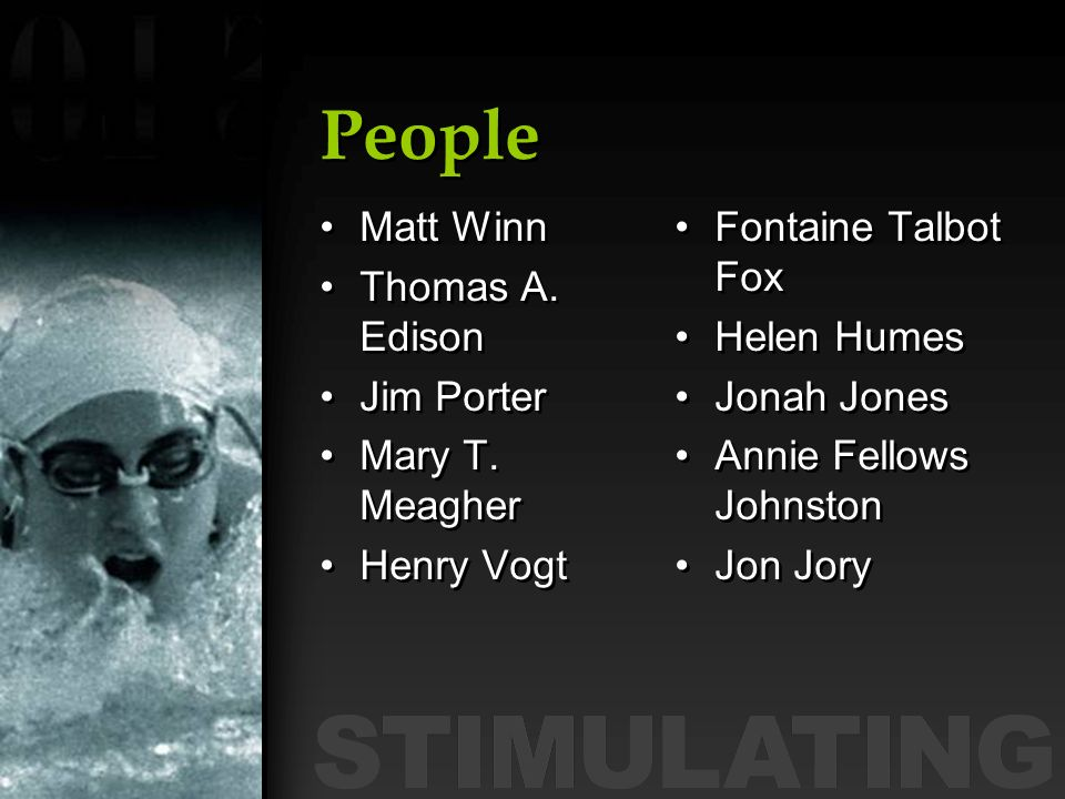 People Matt Winn Thomas A. Edison Jim Porter Mary T. Meagher