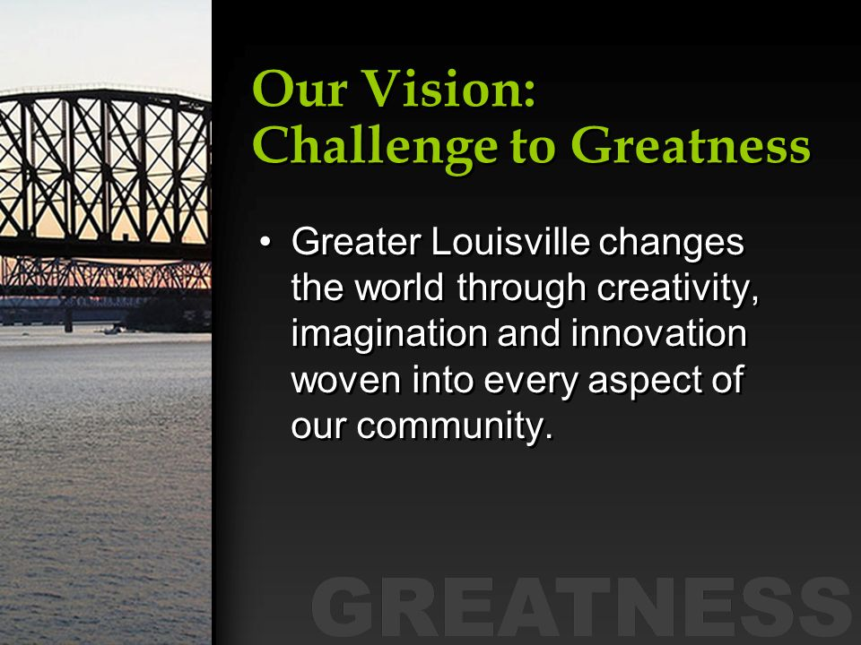 Our Vision: Challenge to Greatness