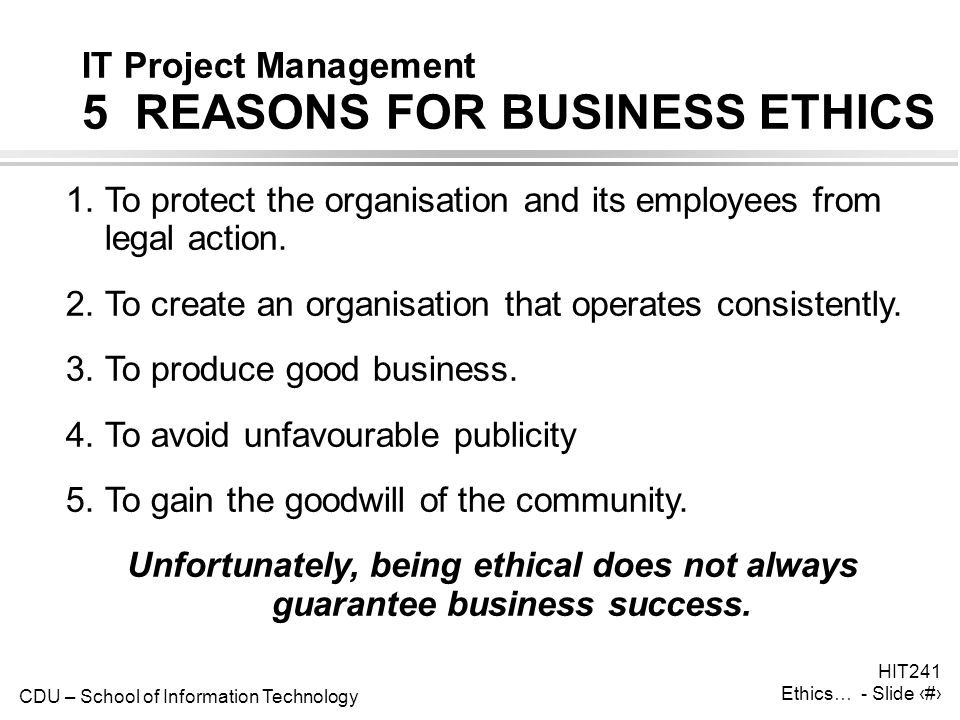 IT Project Management 5 REASONS FOR BUSINESS ETHICS