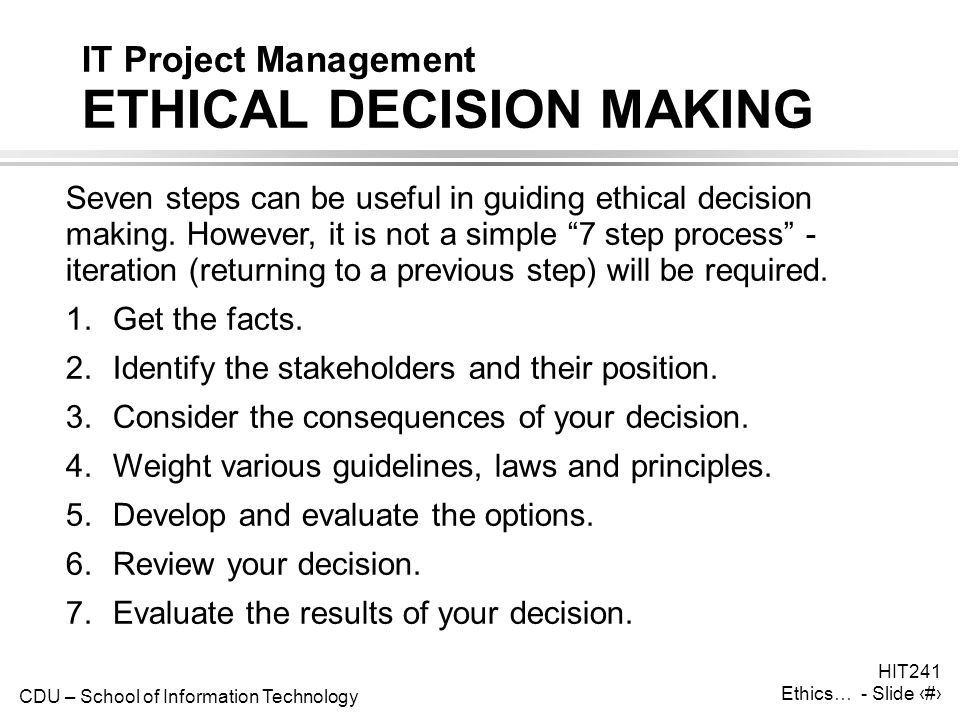 IT Project Management ETHICAL DECISION MAKING