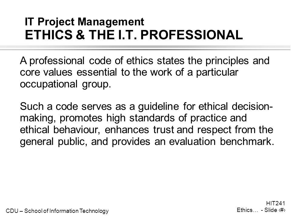 IT Project Management ETHICS & THE I.T. PROFESSIONAL
