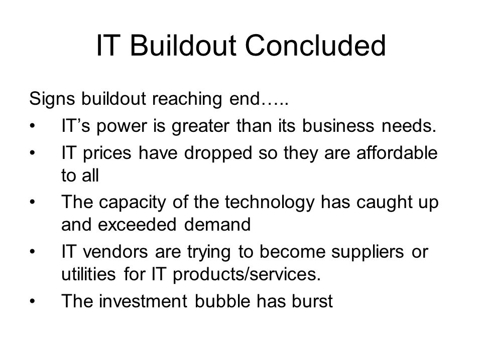 IT Buildout Concluded Signs buildout reaching end…..
