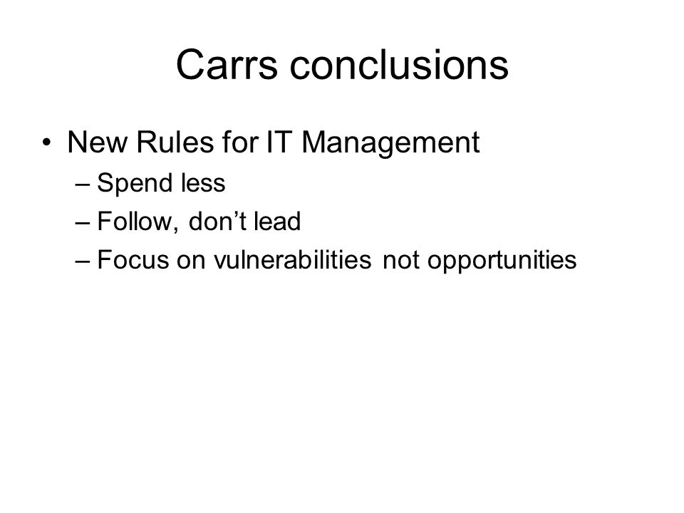 Carrs conclusions New Rules for IT Management Spend less