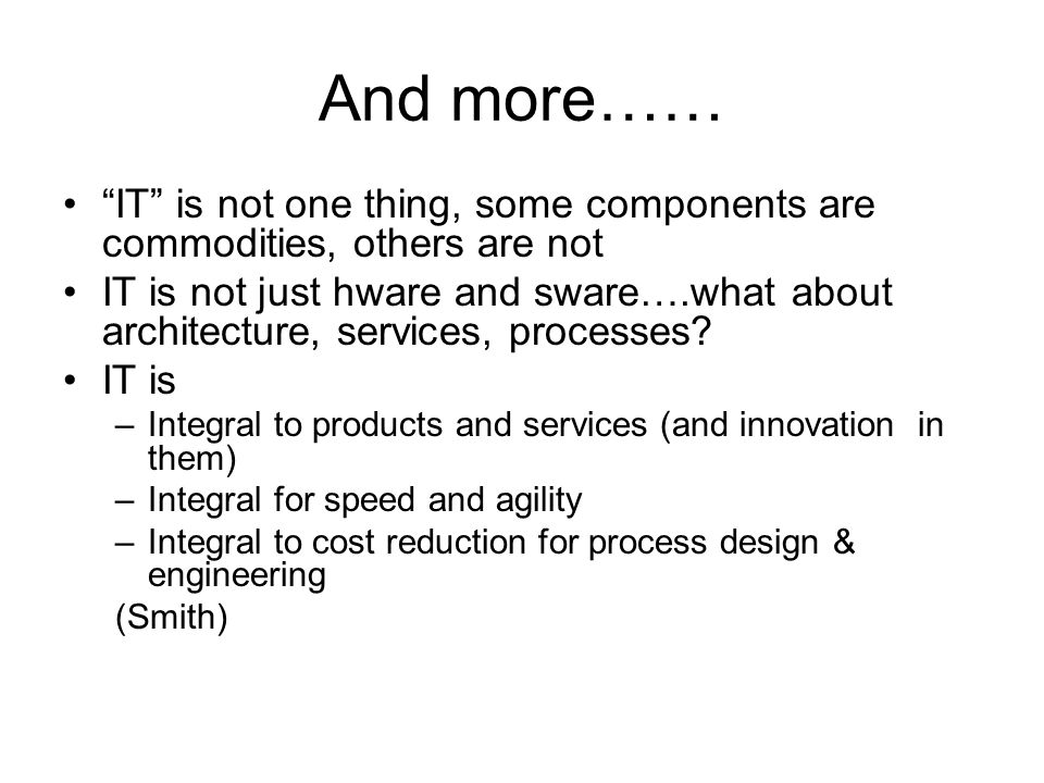 And more…… IT is not one thing, some components are commodities, others are not.
