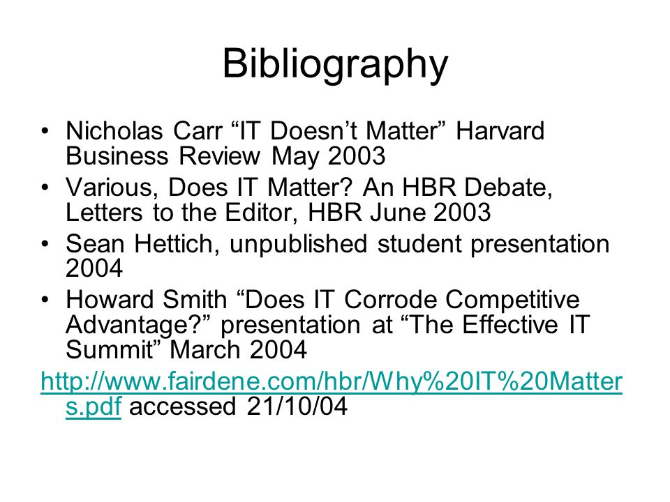 Bibliography Nicholas Carr IT Doesn't Matter Harvard Business Review May 2003.