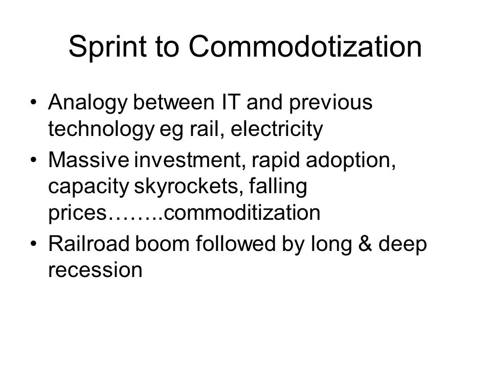 Sprint to Commodotization