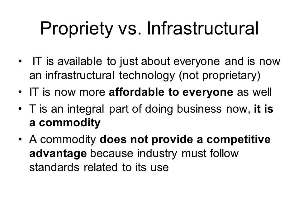 Propriety vs. Infrastructural