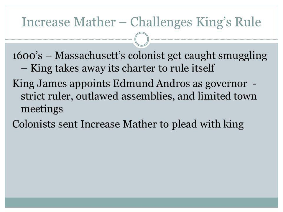 Increase Mather – Challenges King's Rule