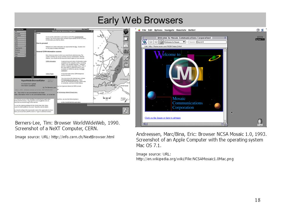 Early Web Browsers Berners-Lee, Tim: Browser WorldWideWeb, 1990. Screenshot of a NeXT Computer, CERN.