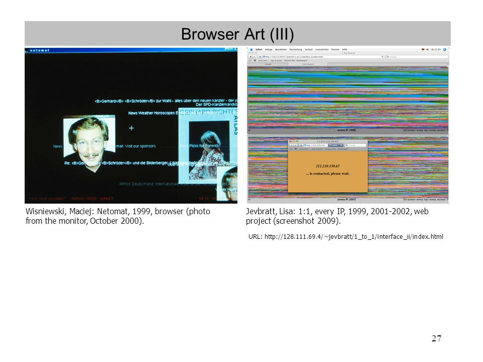 Browser Art (III) Wisniewski, Maciej: Netomat, 1999, browser (photo from the monitor, October 2000).