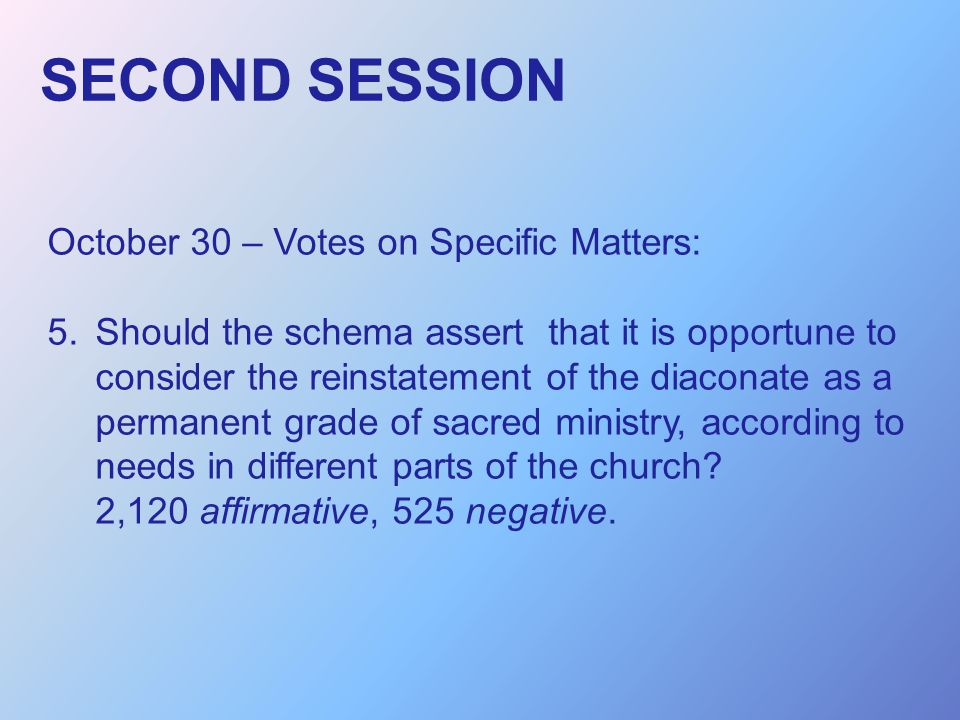 SECOND SESSION October 30 – Votes on Specific Matters: