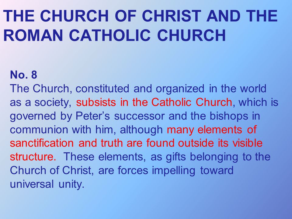 THE CHURCH OF CHRIST AND THE ROMAN CATHOLIC CHURCH