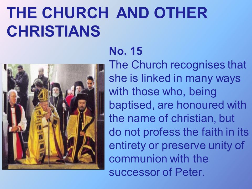 THE CHURCH AND OTHER CHRISTIANS