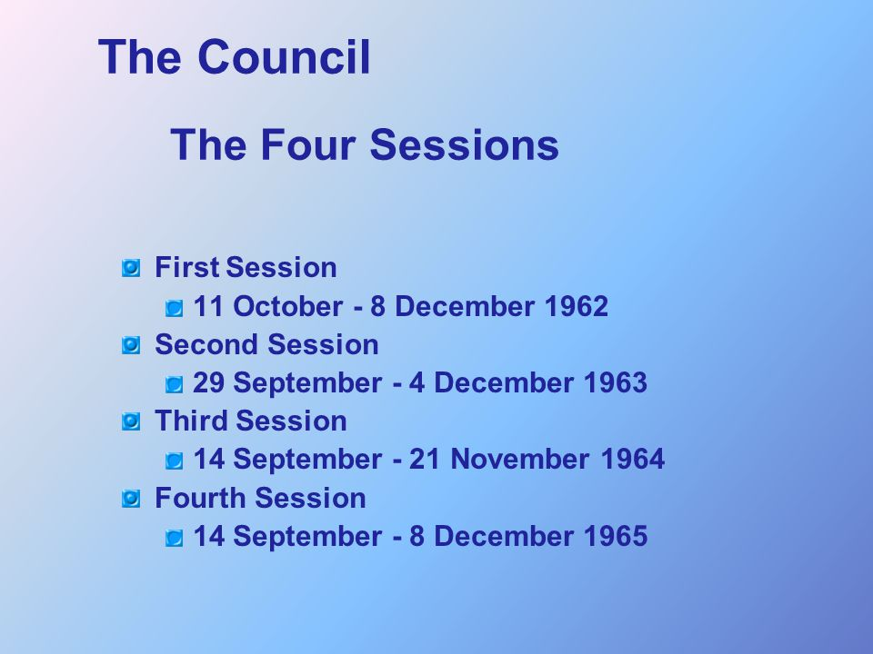 The Council The Four Sessions First Session