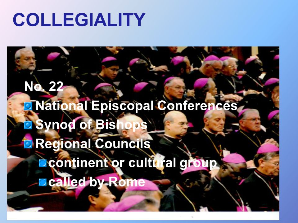 COLLEGIALITY No. 22 National Episcopal Conferences Synod of Bishops