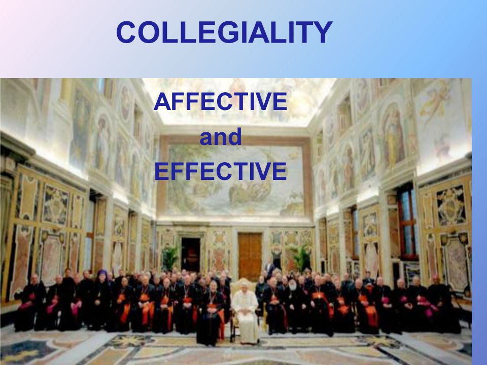 COLLEGIALITY AFFECTIVE and EFFECTIVE