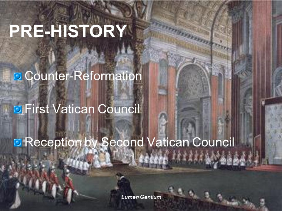 PRE-HISTORY Counter-Reformation First Vatican Council